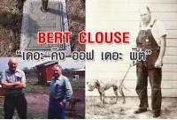 "Bert Clouse ""เดอะ คิง ออฟ เดอะ พิต"""
